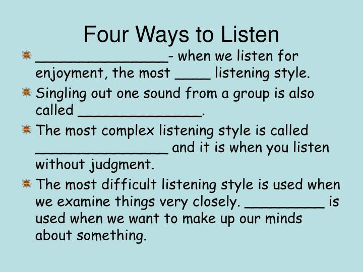 Four Ways to Listen