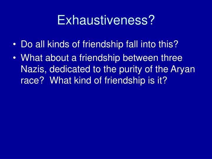 Exhaustiveness?