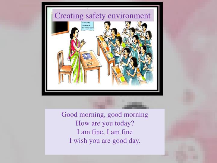 Creating safety environment