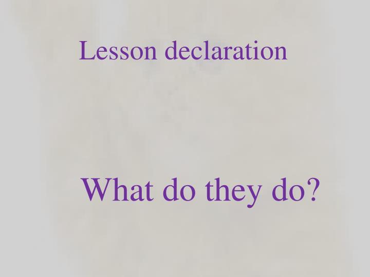 Lesson declaration