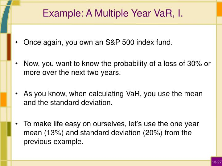 Example: A Multiple Year VaR, I.