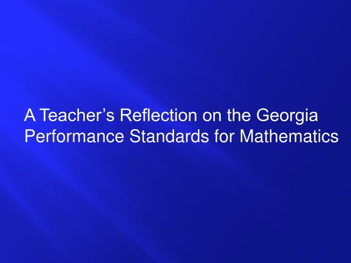 A Teacher's Reflection on the Georgia Performance Standards for Mathematics