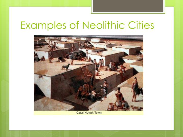 Examples of Neolithic Cities