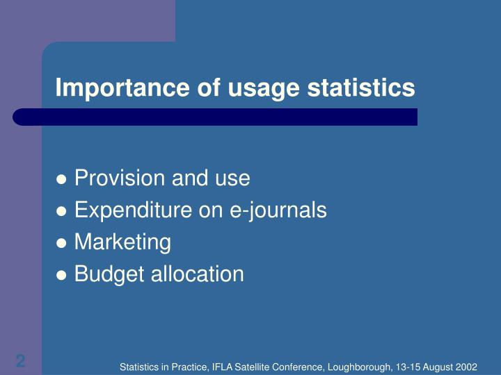 Importance of usage statistics