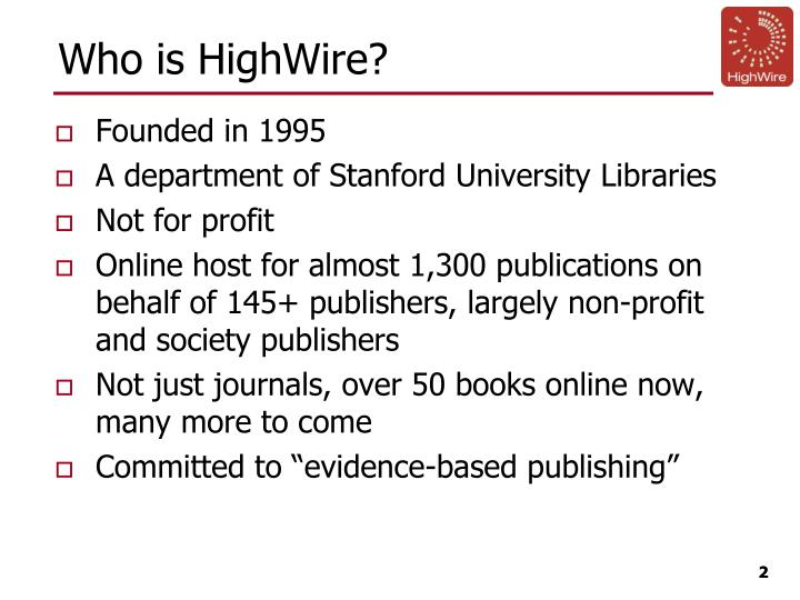 Who is HighWire?
