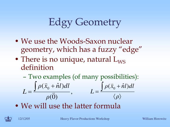 Edgy Geometry