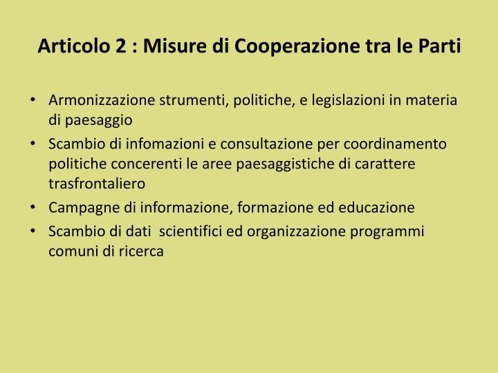 Articolo 2 : Misure di Cooperazione tra le Parti