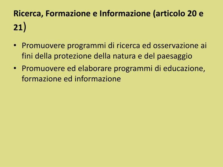 Ricerca, Formazione e Informazione (articolo 20 e 21