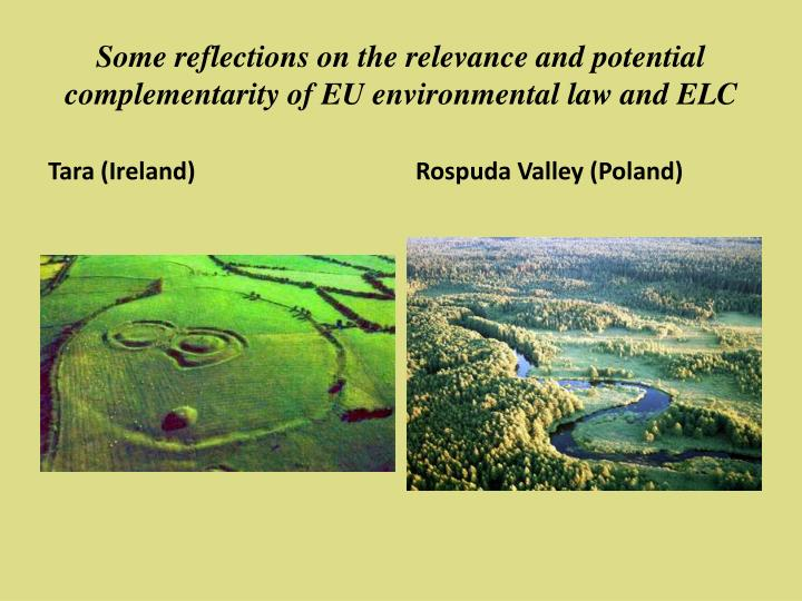 Some reflections on the relevance and potential complementarity of EU environmental law and ELC