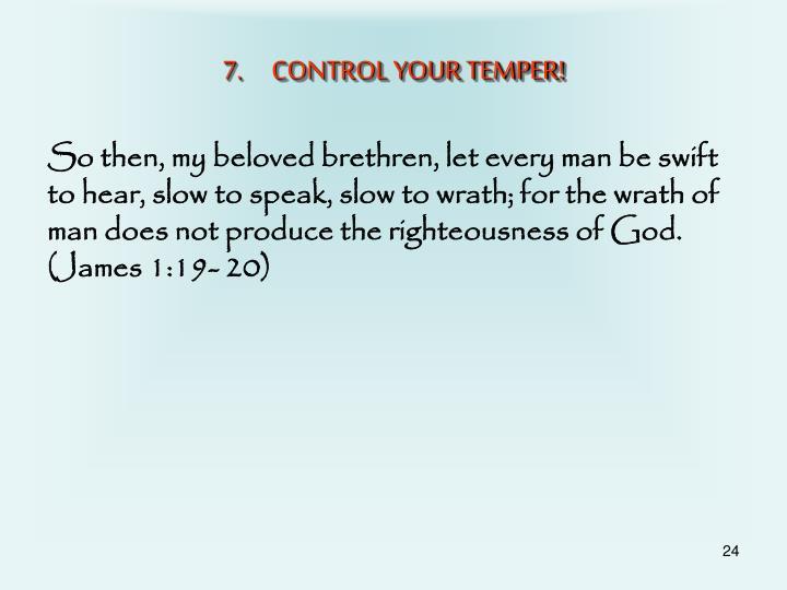 CONTROL YOUR TEMPER!