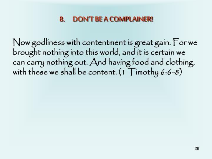 DON'T BE A COMPLAINER!