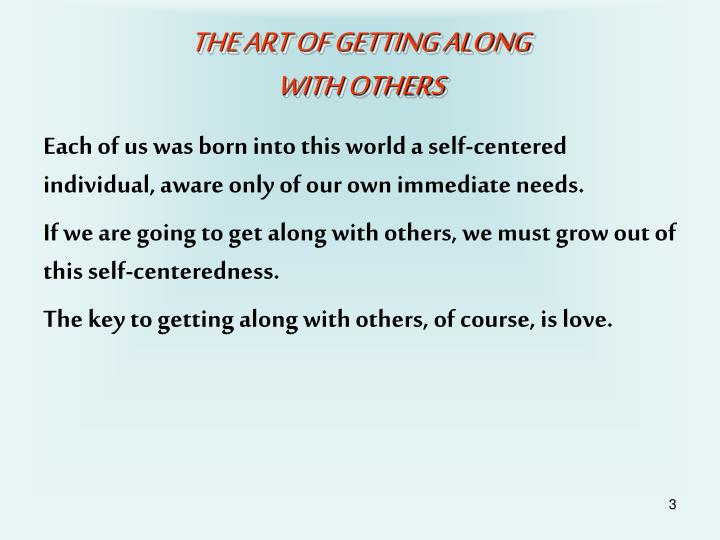 THE ART OF GETTING ALONG