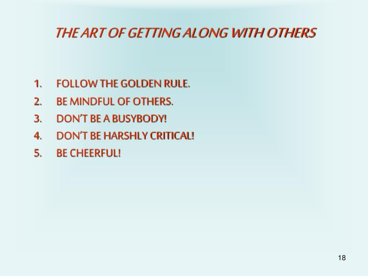 THE ART OF GETTING ALONG WITH OTHERS