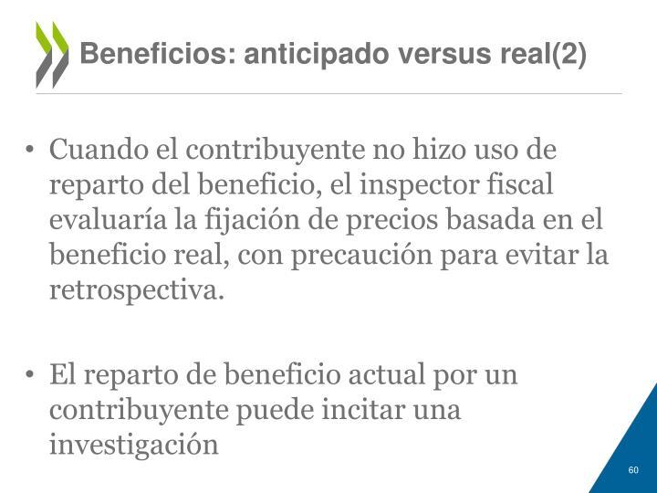 Beneficios: anticipado versus real(2)