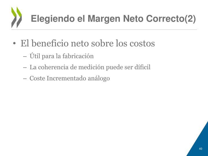 Elegiendo el Margen Neto Correcto(2)