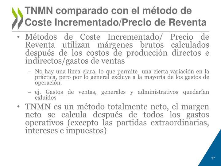 TNMN comparado con el método de Coste Incrementado/Precio de Reventa