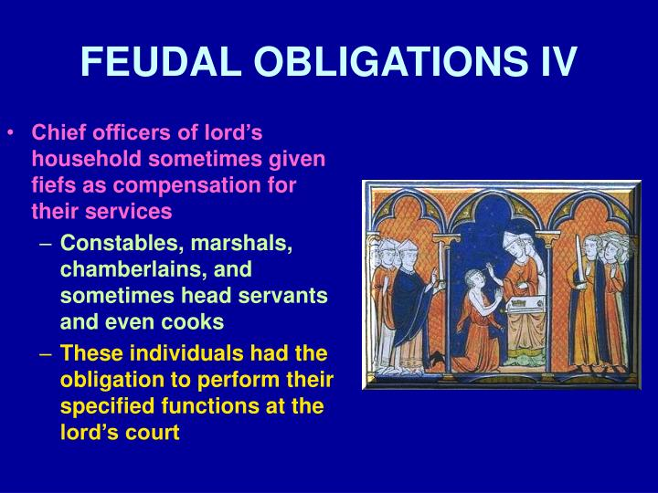 FEUDAL OBLIGATIONS IV