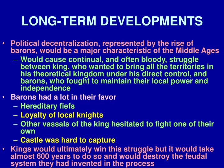 LONG-TERM DEVELOPMENTS
