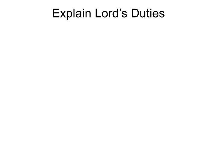Explain Lord's Duties