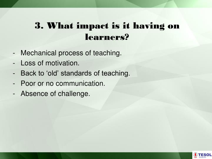 3. What impact is it having on learners?