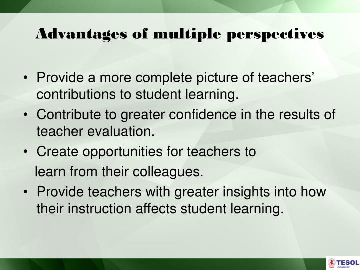 Advantages of multiple perspectives