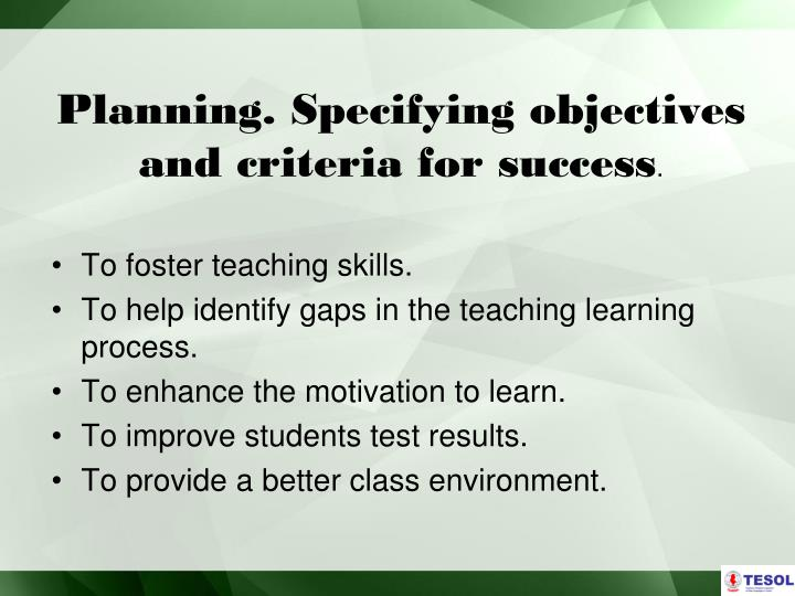 Planning. Specifying objectives and criteria for success