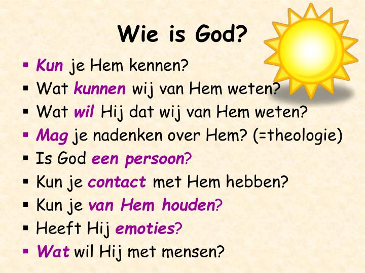Wie is God?