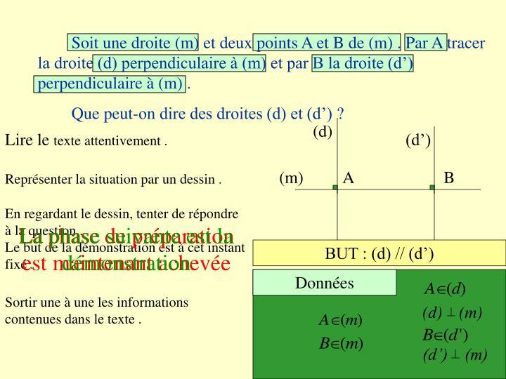 Soit une droite (m) et deux points A et B de (m) . Par A tracer la droite (d) perpendiculaire  (m) et par B la droite (d) perpendiculaire  (m) .