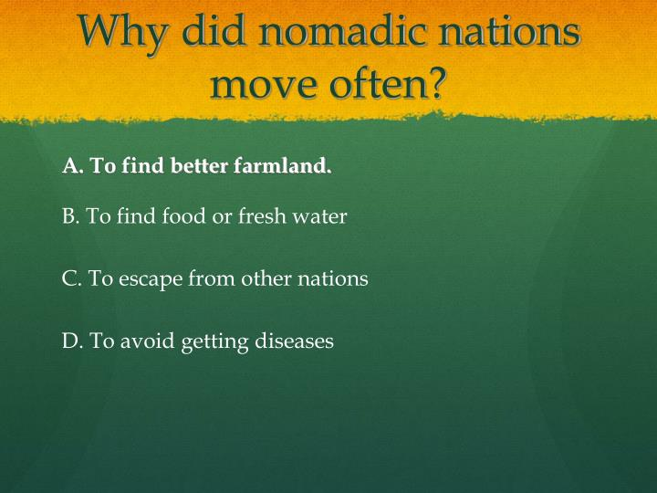 Why did nomadic nations move often?