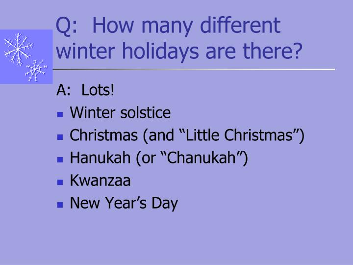Q how many different winter holidays are there