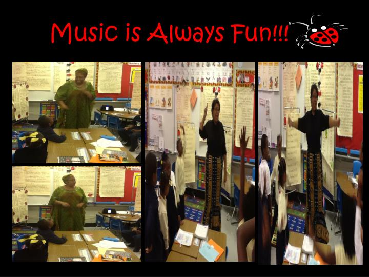 Music is Always Fun!!!