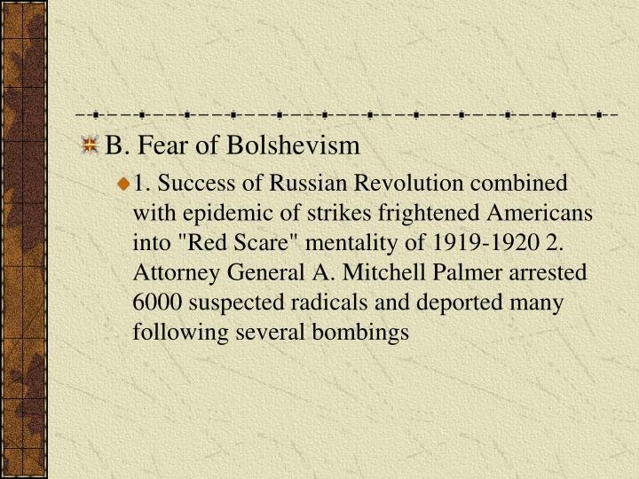 B. Fear of Bolshevism
