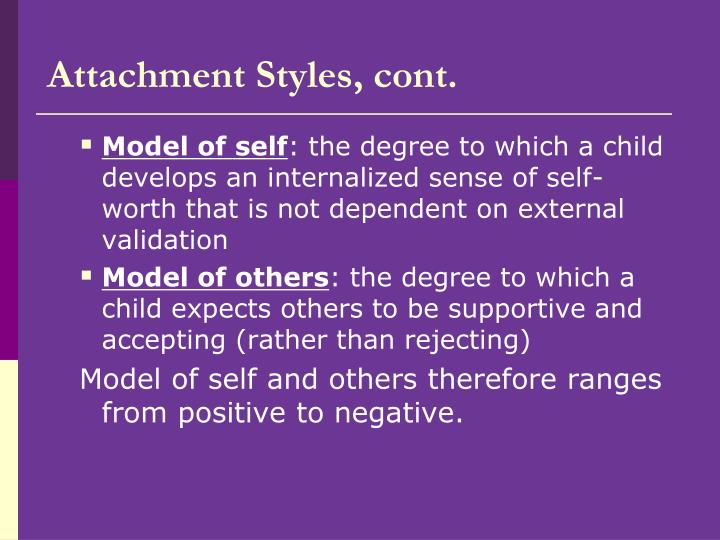 Attachment Styles, cont.