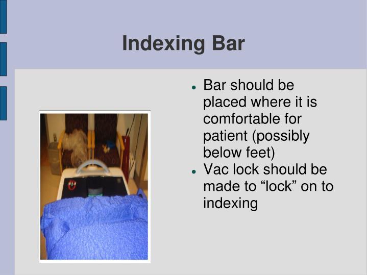 Indexing Bar