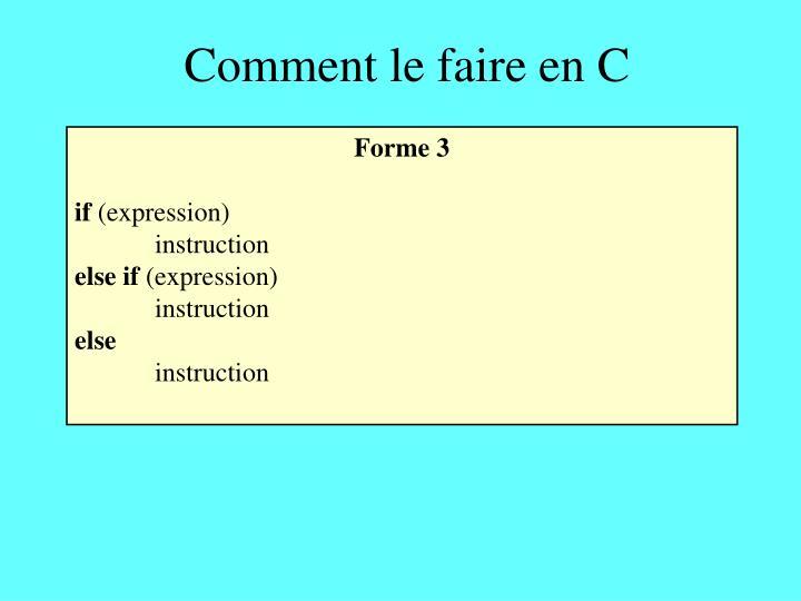 Comment le faire en C