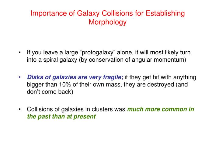 Importance of Galaxy Collisions for Establishing Morphology
