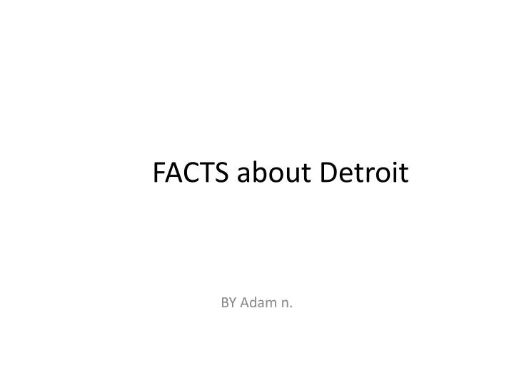 Facts about detroit
