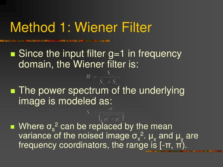 Method 1: Wiener Filter