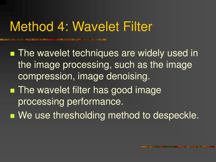 Method 4: Wavelet Filter