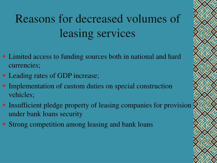 Reasons for decreased volumes of leasing services