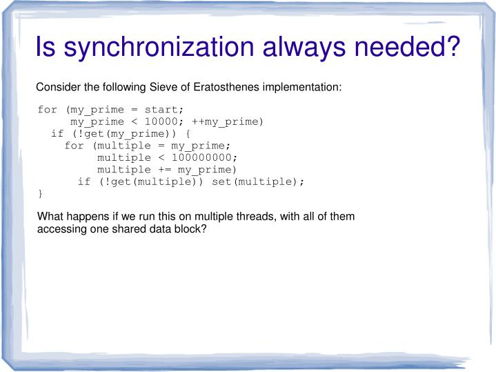Is synchronization always needed?