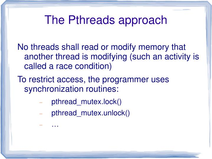 The Pthreads approach