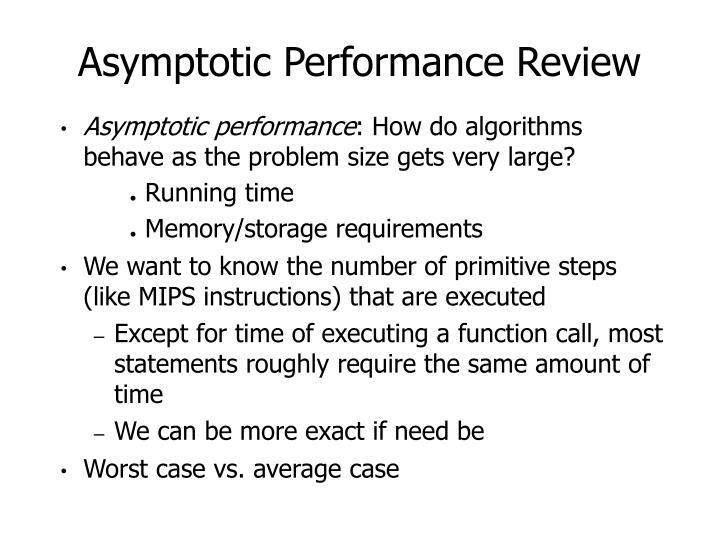 Asymptotic Performance Review