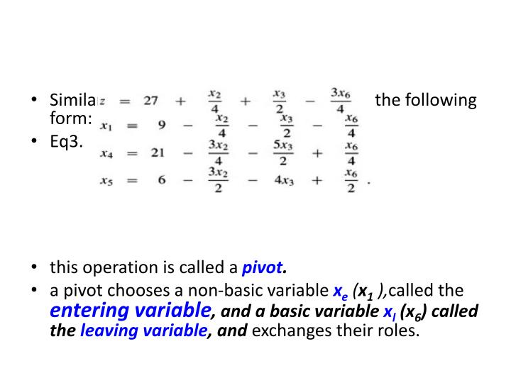 Similarly, to rewrite our linear program in the following form:
