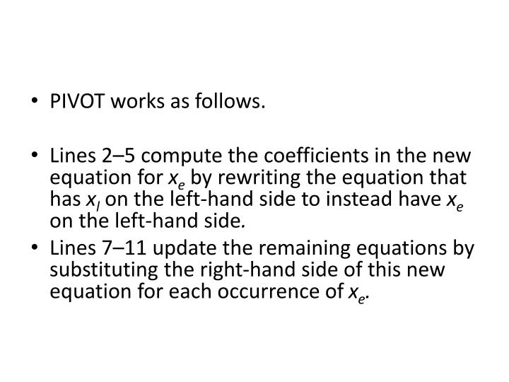 PIVOT works as follows.