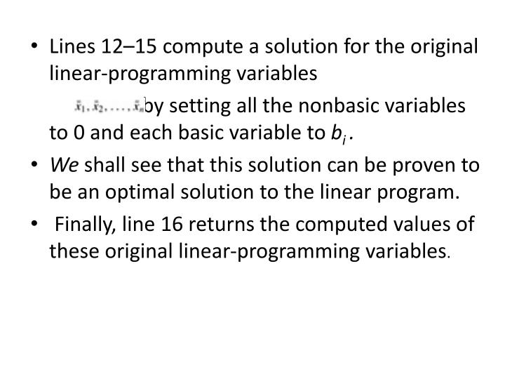 Lines 12–15 compute a solution for the original linear-programming variables