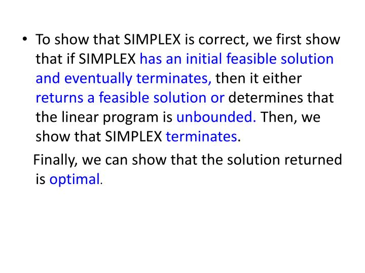 To show that SIMPLEX is correct, we first show that if SIMPLEX