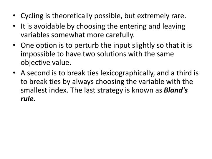 Cycling is theoretically possible, but extremely rare.