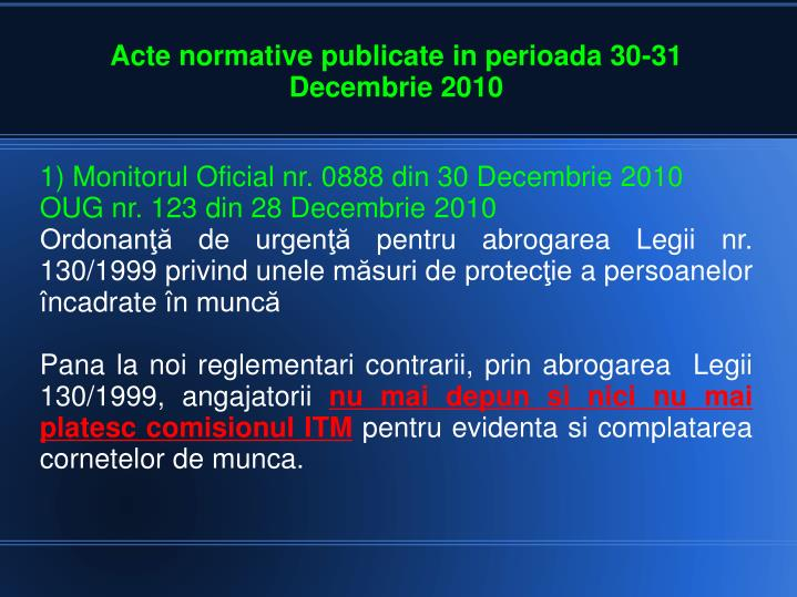 1) Monitorul Oficial nr. 0888 din 30 Decembrie 2010
