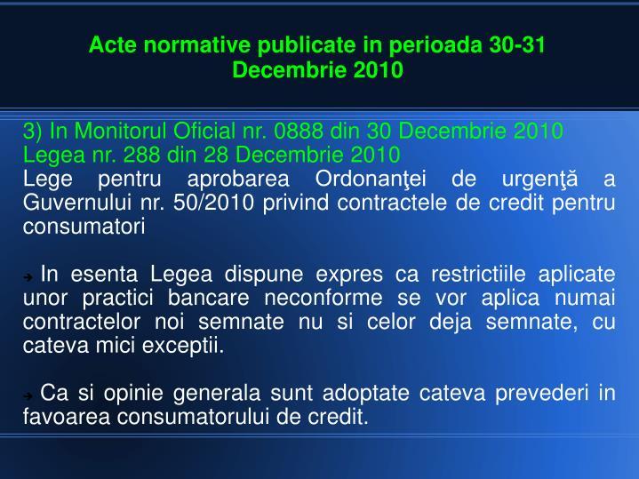 3) In Monitorul Oficial nr. 0888 din 30 Decembrie 2010